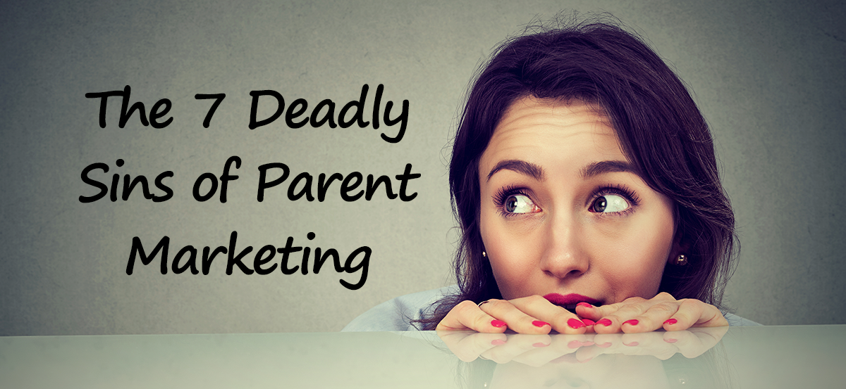 7 deadly sins of parent marketing header.png